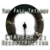 Download The Fall Trilogy Chapter 2: Reconstruction game