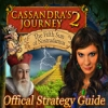 Cassandra's Journey 2: The Fifth Sun of Nostradamus Strategy Guide - Downloadable Classic Adventure Game