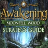 Awakening: Moonfell Wood Strategy Guide - Downloadable Classic Game`s Walkthrough