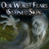 Download Our Worst Fears: Stained Skin game