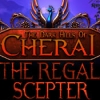 The Dark Hills of Cherai: The Regal Scepter - Downloadable Classic Travel Game