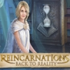 Reincarnations: Back to Reality - Downloadable Classic Adventure Game