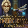 Fantastic Creations: House of Brass Strategy Guide - Downloadable Classic Adventure Game